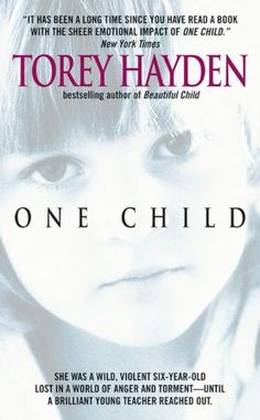This was the first Torey Hayden book I read, and was hooked. Read through all her others---teachers will appreciate this most!