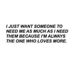 New post on quotes Want Love Quotes, True Love Quotes, Quotes To Live By, Depressing Quotes, Wanting Someone Quotes, Someone To Love Me, Relationship Quotes, Life Quotes, Relationships