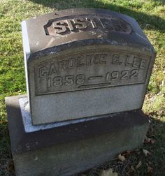 Have You Seen My Roots?: Tombstone Tuesday - Caroline Lee #genealogy