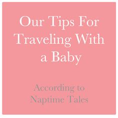 Naptime Tales: Traveling With Baby