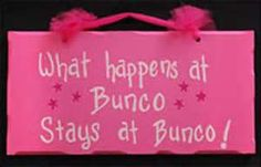 What happens at Bunko get posted on Facebook tomorrow!..