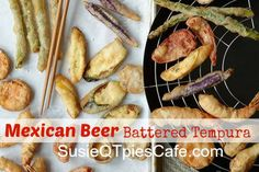 Mexican Beer Battered Tempura - so easy to make with veggies and seafood.