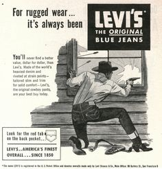 Levi`s jeans fitted to cowboy boots Vintage Advertisements, Vintage Ads, Vintage Posters, Vintage Graphic, Retro Advertising, History Of Jeans, Vintage Western Wear, Cowboy Art, Cowboy Boots
