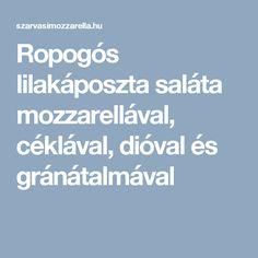 Ropogós lilakáposzta saláta mozzarellával, céklával, dióval és gránátalmával Mozzarella