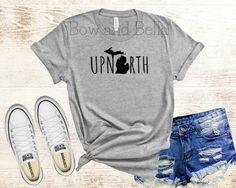 Upnorth Michigan Shirt - Made in Michigan Shirt - Michigan Roots - Michigan Apparel - Made in the Mitten - Michigan is Home - Michigan Shirt Dog Mom Shirt, Mama Shirt, Crew Shirt, Jersey Shorts, Workout Shirts, Michigan, Shirt Designs, T Shirts For Women, My Style