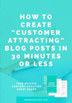 How to Create Customer Attracting  Blog Posts in 30 minutes or less via @andreabolder