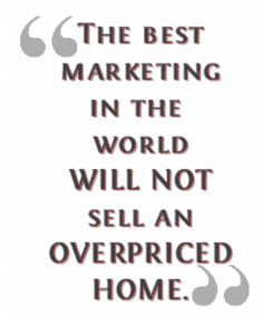The best marketing in the world will not sell an overpriced home | Joyce Marsh Homes