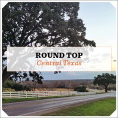 Trip Guide: Round Top | Texas Monthly