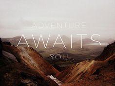 adventure awaits you.
