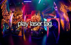 Play Laser Tag. # Before I Die # Bucket List I've never been to one of those cool lazer tag places