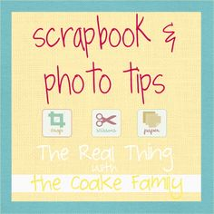 Scrapbook and photo tips.