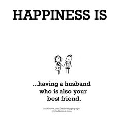 my hubby=my bff! My Best Friend Quotes, Husband Quotes, Best Friends, Funny Husband, Cute Happy Quotes, Love Quotes, Funny Quotes, Mommy Quotes, Family Quotes