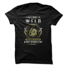 [Hot tshirt names] WELDER  Shirts This Month  I just want to Weld and ignore all of my adult problems.  Tshirt Guys Lady Hodie  SHARE and Get Discount Today Order now before we SELL OUT  Camping 3 sides welder a baseball umpire shirts a doctor thing you wouldnt understand tshirt hoodie hoodies year name birthday month