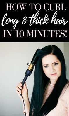 The Fastest Way To Curl Hair That's Thick And Long | Love Love Love