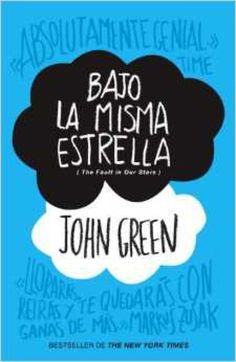 Bajo la misma estrella, de John Green, excelente libro para adolescentes