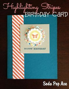 Simple and cute, easy to make birthday card. www.SodaPopAve.com