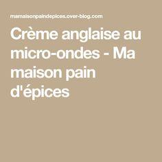 Crème anglaise au micro-ondes - Ma maison pain d'épices