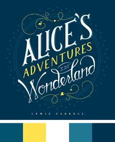A color palette based on student work by Tina Smith for Alice& Adventures in Wonderland. Disney Princess Colors, Disney Colors, Adventures In Wonderland, Alice In Wonderland, Typography Letters, Typography Design, Princess Coloring, Color Pallets, Colour Schemes