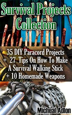 FREE TODAY  -  Survival Projects Collection: 35 DIY Paracord Projects +  27  Tips On How To Make A Survival Walking Stick + 10 Homemade Weapons: (Prepper's Survival, ... Survival Books, Survival, Survival Books)) by Micheal Adlon http://www.amazon.com/dp/B019T79VV8/ref=cm_sw_r_pi_dp_KONGwb1N0YSWT