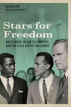 Stars for Freedom: Hollywood, Celebrities, and the Civil Rights Movement