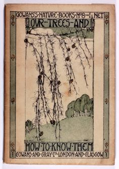 Our Trees and How to Know Them - Gowans's Nature Books No.8 Cover design by Jessie M King - 1916
