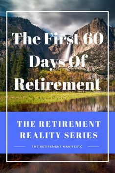 The First 60 Days Of Retirement retirement planning Retirement Strategies, Retirement Advice, Military Retirement, Happy Retirement, Retirement Cards, Retirement Planning, Financial Planning, Retirement Savings, Teacher Retirement