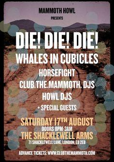 #Die! Die! Die! #clubmammoth #shacklewellarms