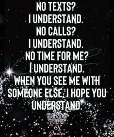 Just So You Know, I Hope You, No Time For Me, Text Me, Someone Elses, Be Yourself Quotes, Call Me, Knowing You, Sayings