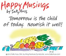 """~""""If followed, tomorrow will be delicious!"""" by Sally Huss~"""