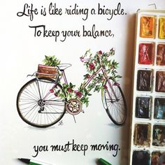 Life is like riding a bicycle. To keep your balance, you must keep moving. #dollmemories #quote #words #inspiration
