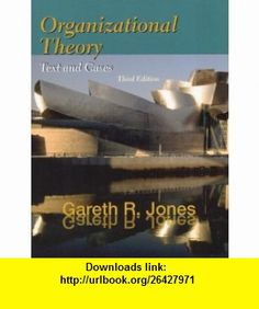 Organizational Theory Text and Cases (3rd Edition) (9780130183781) Gareth R. Jones , ISBN-10: 0130183784  , ISBN-13: 978-0130183781 ,  , tutorials , pdf , ebook , torrent , downloads , rapidshare , filesonic , hotfile , megaupload , fileserve