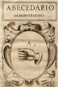 Juan Pablo Bonet (1573-1633). Sign Language Alphabet :: A. See: http://pinterest.com/pin/287386019944830024/