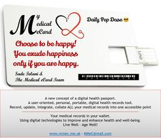 Choose to be happy .....  Daily Pep Doses from My Medical eCard.   Follow and share our Pep Doses.   www.mmec.me.uk     Sadé Tolani
