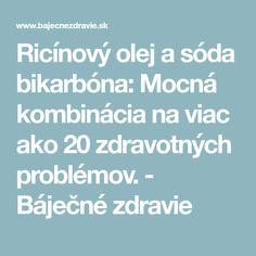 Ricínový olej a sóda bikarbóna: Mocná kombinácia na viac ako 20 zdravotných problémov. - Báječné zdravie Soda, Beverage, Soft Drink, Sodas, Fresh Water