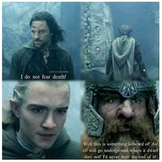 That's a very Christian Characteristic that Aragorn has. & Legolas is inspired, & Gimli is doing it for pride. Hmmmm, I think Legolas wants to be more like Aragorn in that matter.