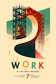 "ANDREW- In this poster design, the image portrays the letter O going onto an endless loop. Here the ""O"" originates from the word ""work"". The design in this image portrays the imagery of work being a cycle that lasts forever. The phrase ""A Life Well Wasted "" as well as the use of the letter O emphasise the idea of a cycle."