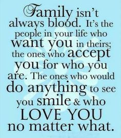 """""""Family isn't always about blood""""..."""