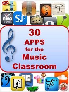 30 APPS for the Music Classroom - contains three pages listing 30 apps used by teachers in music education.