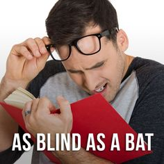 """Hi guys! Our idiom of the day is """"As blind as a bat"""", which means """"unable to see well"""". Origin: this simile, based on the erroneous idea that the bat's erratic flight means it cannot see properly, has survived even though it is now known that bats. English Idioms, English Grammar, Idiomatic Expressions, Grammar Tips, Simile, Old Quotes, Learn English, Writing Tips, Teaching Resources"""