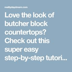 Love the look of butcher block countertops? Check out this super easy step-by-step tutorial on how to make & install a butcher block counter in your home. Butcher Block Dining Table, Butcher Block Countertops, Home Improvement, Super Easy, Woodworking, Check, Wood Work, House, Ideas
