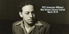 Tennessee Williams/New Orleans Literary Festival March 20-24. Can I make it?