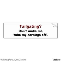 Decorate your car with Zazzle's bumper stickers. Find a great design or slogan from our great selection. Order your bumper sticker today! Aggressive Driving, Car Bumper Stickers, Car Magnets, Tailgating, Slogan, Bumper Stickers For Cars