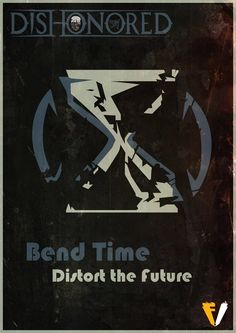 Dishonored Bend Time by FALLENV3GAS on DeviantArt