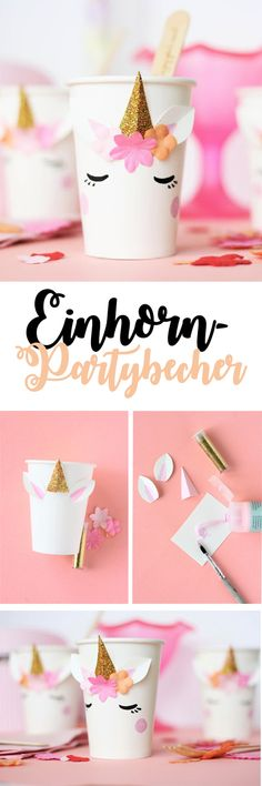 Einhorn Party-Becher selber machen - Some Joys- DIY-Projekte - Planejamento de Eventos Party Unicorn, Diy Unicorn, Unicorn Crafts, Unicorn Birthday Parties, Girl Birthday, Shower Party, Baby Shower Parties, Fete Emma, Diy And Crafts