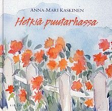 Hetkiä puutarhassa, Kirjapaja, 2007