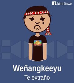Weñangkeeyu = Te extraño Educacion Intercultural, Africa, Language, Words, Drawings, Fictional Characters, Block Prints, Tatoo, Funny Emoticons