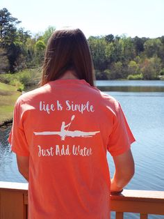 Life is Simple Just Add Water T-shirt Kayak
