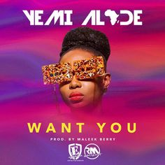 Fresh outha BET Awards 2016 comes Effyzzie Music front liner Yemi Alade in her new monster tune titled Want You produced by Maleek Berry