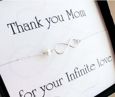 Good idea to give to your mom on your wedding day.