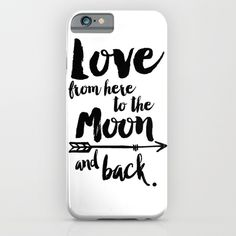 Love from here to the Moon and back iPhone & iPod Case by ArtMii / Paffle Design Typography Prints, Quote Prints, Moon Nursery, What Inspires You, Love Valentines, Ipod, Iphone Cases, Etsy, Anniversary